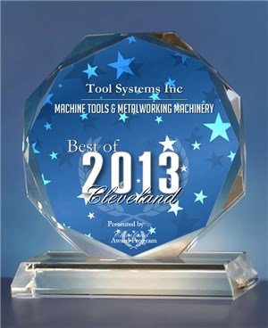 2013 Best of Cleveland Award in the Machine Tools & Metalworking Machinery category by the Cleveland Award Program